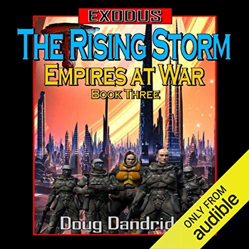 Exodus: Empires at War: Book 3: The Rising Storm audiobook cover art