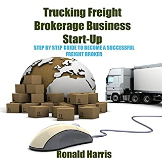 Trucking Freight Brokerage Business Start-Up audiobook cover art