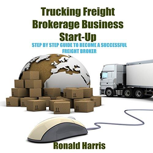 Trucking Freight Brokerage Business Start-Up audiobook cover art