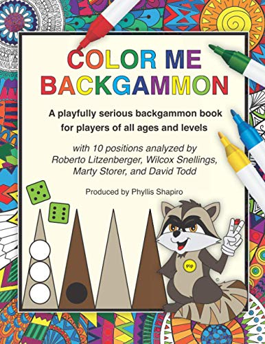 Compare Textbook Prices for Color Me Backgammon  ISBN 9798565416411 by Shapiro, Phyllis,Litzenberger, Roberto,Snellings, Wilcox,Storer, Marty,Todd, David,Balofsky, Lorien,Goldberg, Ezra