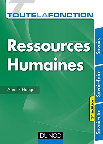 Toute la fonction Ressources Humaines - 3e éd. : Savoirs - Savoir-faire - Savoir-être
