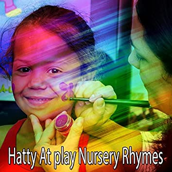 Hatty At play Nursery Rhymes