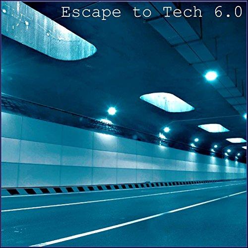 Escape To Tech 6.0