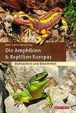 Die Amphibien & Reptilien Europa...
