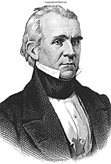 James Knox Polk Journal: Famous People Notebook With 120 Lined Pages, Legendary Celebrities, Actors, Actress, Singers, Wri...