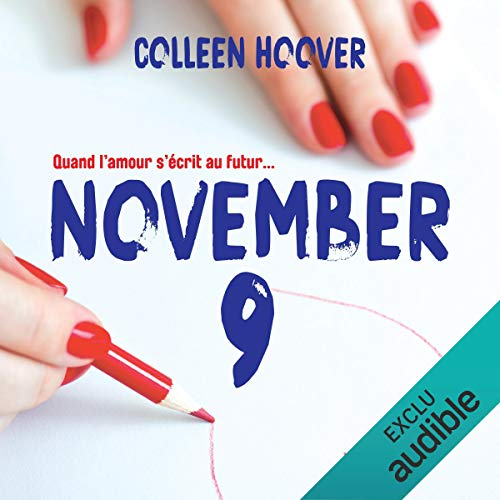 November 9                   De :                                                                                                                                 Colleen Hoover                               Lu par :                                                                                                                                 Sabrina Marchese,                                                                                        Raphaël Mathon                      Durée : 8 h et 15 min     74 notations     Global 4,8