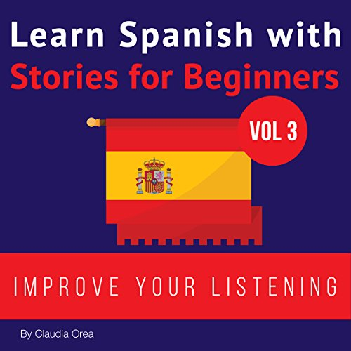 Learn Spanish with Stories for Beginners: Learn Spanish with Audio Vol. 3 audiobook cover art