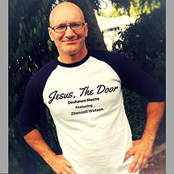 Jesus, the Door (feat. Zhonzell Watson)