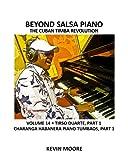 Beyond Salsa Piano: The Cuban Timba Revolution - Tirso Duarte - Piano Tumbaos of Charanga Habanera: Volume 14