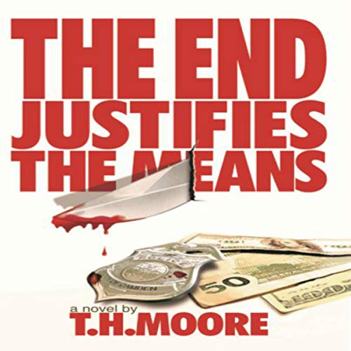 The End Justifies the Means: Sometimes Life Is Only as Fair as You Make It. audiobook cover art