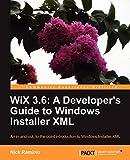 WiX 3.6: A Developer's Guide to Windows Installer XML (English Edition) - Nick Ramirez