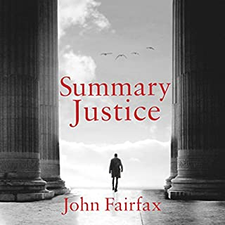 Summary Justice                   By:                                                                                                                                 John Fairfax                               Narrated by:                                                                                                                                 Daniel Weyman                      Length: 8 hrs and 49 mins     380 ratings     Overall 4.5