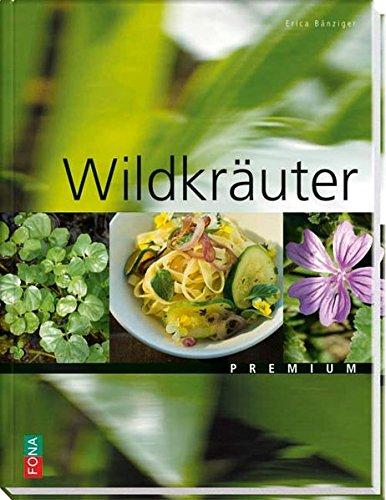 Bänziger, Erica:<br /> Wildkräuterküche: Lexikon und Rezepte