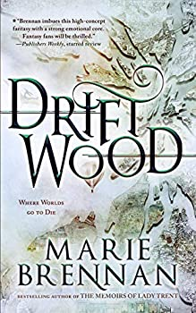 Driftwood by Marie Brennan science fiction and fantasy book and audiobook reviews