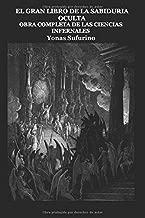 EL GRAN LIBRO DE LA SABIDURIA OCULTA: Obra Completa de las Ciencias Infernales (Spanish Edition)