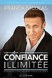 CONFIANCE ILLIMITEE - Comment réussir et choisir sa vie en toute liberté - Format Kindle - 8,90 €