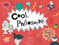 Cool Philosophy: Filled with Fantastic Facts for Kids of All Ages (Cool Kids)