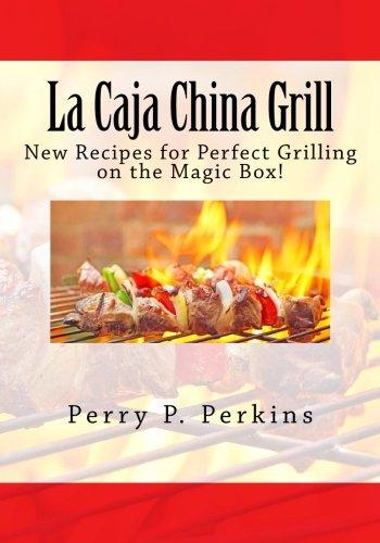 La Caja China Grill! (La Caja China Cooking, Band 4)