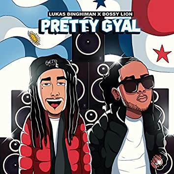 Pretty Gyal (feat. Bossy Lion)