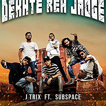 Dekhte Reh Jaoge (feat. SubSpace)