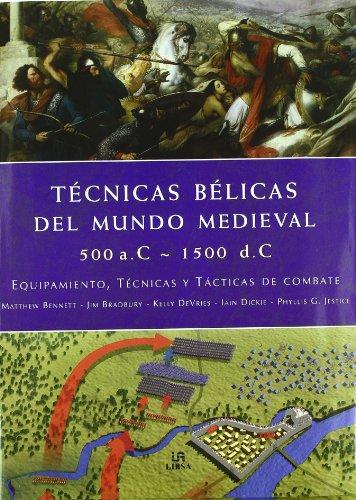Técnicas Bélicas del Mundo Medieval 500...