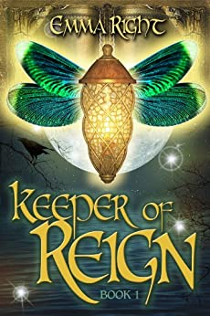 Keeper of Reign (Book 1): Young Adult/ Teen Adventure Epic Fantasy (Reign Adventure Fantasy Series) by [Emma Right]