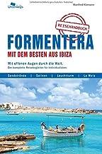 Formentera mit dem Besten aus Ibiza: Mit offenen Augen durch die Welt. Der komplette Reisebegleiter für Individualisten.