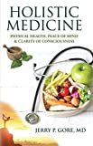 Holistic Medicine: Physical Health, Peace of Mind, and Clarity of Consciousness (English Edition)