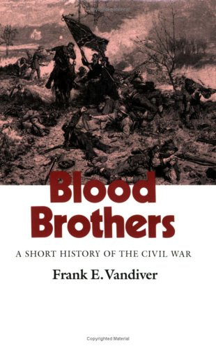 Price comparison product image Blood Brothers: A Short History of the Civil War (Williams-Ford Texas A&M University Military History Series)