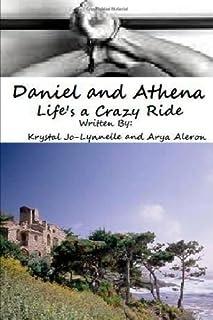 Daniel and Athena- Life's a Crazy Ride