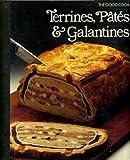 Terrines, Pates & Galantines (The Good Cook)