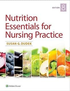 Nutrition Essentials for Nursing Practice [Paperback] [Jun 25, 2017] Susan Dudek