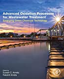 Advanced Oxidation Processes for Wastewater Treatment: Emerging Green Chemical Technology - Suresh Ameta