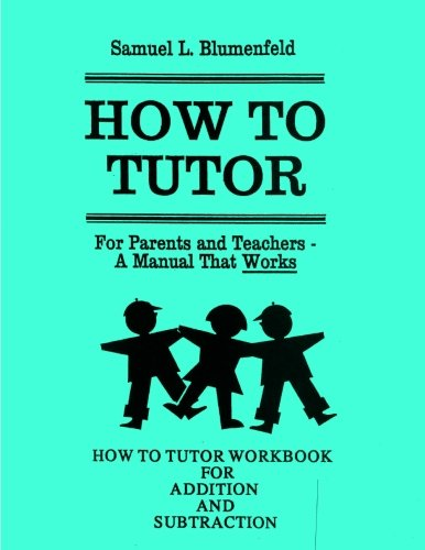 How To Tutor Workbook For Addition And Subtraction The Blumenfeld Series Volume 2