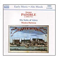 PAISIBLE: 6 Setts of Aires by Musica Barocca (2006-08-01)