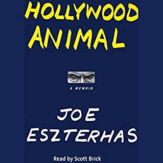 Hollywood Animal     A Memoir              By:                                                                                                                                 Joe Eszterhas                               Narrated by:                                                                                                                                 Scott Brick                      Length: 28 hrs and 26 mins     83 ratings     Overall 4.1