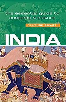India - Culture Smart!: The Essential Guide to Customs & Culture by [Becky Stephen]