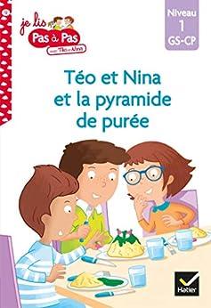 Téo et Nina GS CP Niveau 1 - Téo et Nina et la pyramide de purée (Je lis pas à pas) par [Isabelle Chavigny, Marie-Hélène Van Tilbeurgh]