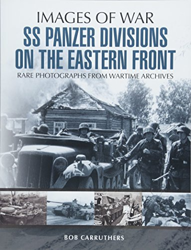 SS Panzer Divisions on the Eastern Front (Images of War)