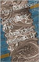 Conquer the crusades (lesson 1) 1 (English Edition)