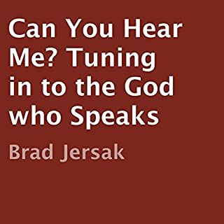 Can You Hear Me?     Tuning in to the God Who Speaks              Written by:                                                                                                                                 Brad Jersak                               Narrated by:                                                                                                                                 David Durand                      Length: 10 hrs and 44 mins     1 rating     Overall 5.0