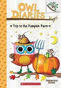 Trip to the Pumpkin Farm: A Branches Book (Owl Diaries #11): A Branches Book (11)