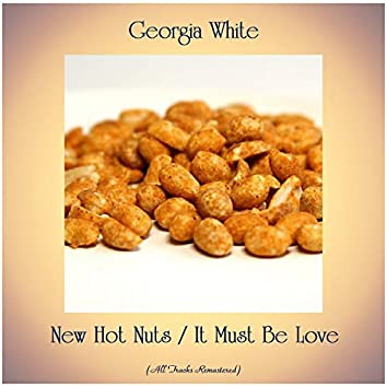 New Hot Nuts / It Must Be Love (All Tracks Remastered)