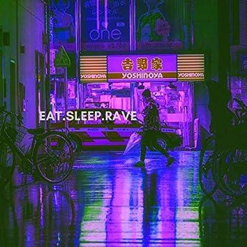 Eat.Sleep.Rave