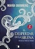 EL DESPERTAR DE LA SIRENA: Un viaje al fondo de ti mismo (Lunaria)