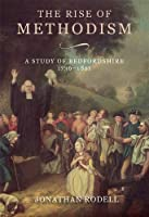 The Rise of Methodism: A Study of Bedfordshire, 1736-1851 (Publications of the Bedfordshire Historical Record Society)