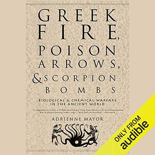 Greek Fire, Poison Arrows, & Scorpion Bombs