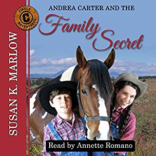 Andrea Carter and the Family Secret (Circle C Adventures)                   By:                                                                                                                                 Susan K. Marlow                               Narrated by:                                                                                                                                 Annette Romano                      Length: 4 hrs and 24 mins     5 ratings     Overall 5.0