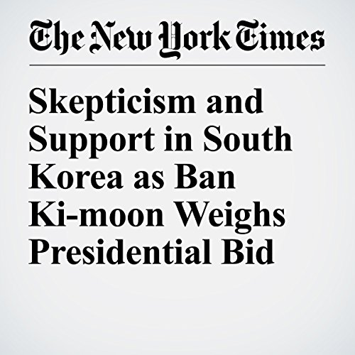 Skepticism and Support in South Korea as Ban Ki-moon Weighs Presidential Bid copertina