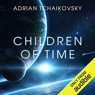 Children of Time                   Written by:                                                                                                                                 Adrian Tchaikovsky                               Narrated by:                                                                                                                                 Mel Hudson                      Length: 16 hrs and 31 mins     384 ratings     Overall 4.6